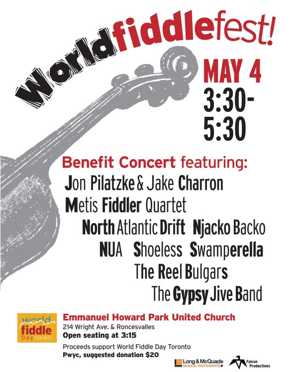 Poster for World fiddle fest! fundraising concert, May 4 - 3:30 to 5:30 - Emmanuel Howard Park United Church.